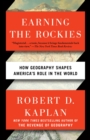 Earning the Rockies : How Geography Shapes America's Role in the World - eBook