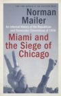 Miami and the Siege of Chicago : An Informal History of the Republican and Democratic Conventions of 1968 - eBook