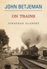 John Betjeman on Trains - Book