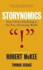 Storynomics : Story Driven Marketing in the Post-Advertising World - Book