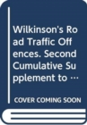Wilkinson's Road Traffic Offences : 2nd Supplement - Book