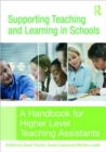 Supporting Teaching and Learning in Schools : A Handbook for Higher Level Teaching Assistants - Book