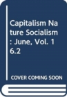 Capitalism Nature Socialism : June, Vol. 16.2 - Book