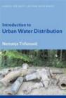 Introduction to Urban Water Distribution : Unesco-IHE Lecture Note Series - Book