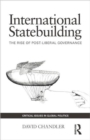 International Statebuilding : The Rise of Post-Liberal Governance - Book