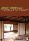 Architecture as the Ethics of Climate - Book