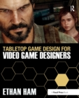 Tabletop Game Design for Video Game Designers - Book
