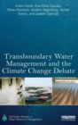 Transboundary Water Management and the Climate Change Debate - Book
