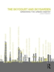 The Skycourt and Skygarden : Greening the urban habitat - Book