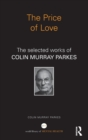 The Price of Love : The selected works of Colin Murray Parkes - Book