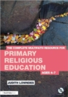 The Complete Multifaith Resource for Primary Religious Education : Ages 4-7 - Book