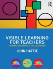 Visible Learning for Teachers : Maximizing Impact on Learning - Book
