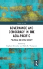 Governance and Democracy in the Asia-Pacific : Political and Civil Society - Book