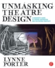 Unmasking Theatre Design: A Designer's Guide to Finding Inspiration and Cultivating Creativity - Book