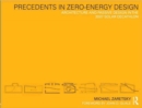Precedents in Zero-Energy Design : Architecture and Passive Design in the 2007 Solar Decathlon - Book