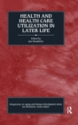 Health and Health Care Utilization in Later Life - Book