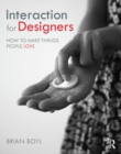 Interaction for Designers : How To Make Things People Love - Book