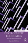 Development Economics : A Critical Introduction - Book