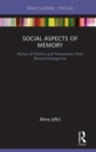 Social Aspects of Memory : Stories of Victims and Perpetrators from Bosnia-Herzegovina - Book