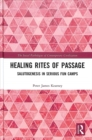 Healing Rites of Passage : Salutogenesis in Serious Fun Camps - Book