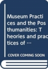 Museum Practices and the Posthumanities : Curating for Earthly Habitability - Book