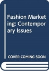 Fashion Marketing : Contemporary Issues - Book