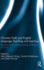 Christian Faith and English Language Teaching and Learning : Research on the Interrelationship of Religion and ELT - Book
