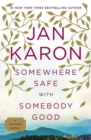 Somewhere Safe With Somebody Good : A Mitford Novel - Book