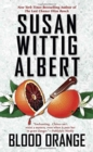 Blood Orange : A China Bayles Mystery - Book