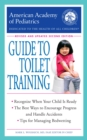 The American Academy of Pediatrics Guide to Toilet Training : Revised and Updated Second Edition - eBook
