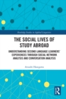 The Social Lives of Study Abroad : Understanding Second Language Learners' Experiences through Social Network Analysis and Conversation Analysis - eBook