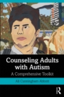 Counseling Adults with Autism : A Comprehensive Toolkit - eBook