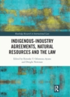Indigenous-Industry Agreements, Natural Resources and the Law - eBook