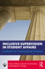 Inclusive Supervision in Student Affairs : A Model for Professional Practice - eBook