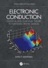 Electronic Conduction : Classical and Quantum Theory to Nanoelectronic Devices - eBook