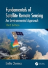 Fundamentals of Satellite Remote Sensing : An Environmental Approach, Third Edition - eBook