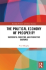 The Political Economy of Prosperity : Successful Societies and Productive Cultures - eBook