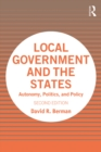 Local Government and the States : Autonomy, Politics, and Policy - eBook