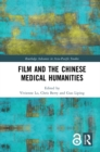 Film and the Chinese Medical Humanities - eBook