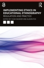 Implementing Ethics in Educational Ethnography : Regulation and Practice - eBook