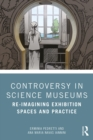 Controversy in Science Museums : Re-imagining Exhibition Spaces and Practice - eBook