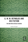 G. W. M. Reynolds and His Fiction : The Man Who Outsold Dickens - eBook