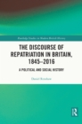 The Discourse of Repatriation in Britain, 1845-2016 : A Political and Social History - eBook