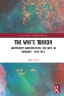 The White Terror : Antisemitic and Political Violence in Hungary, 1919-1921 - eBook
