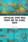 Capitalism, Sport Mega Events and the Global South - eBook