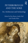 Peterborough and the Soke : Art, Architecture and Archaeology - eBook