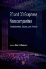 2D and 3D Graphene Nanocomposites : Fundamentals, Design, and Devices - eBook