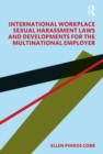 International Workplace Sexual Harassment Laws and Developments for the Multinational Employer - eBook