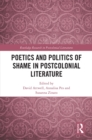 Poetics and Politics of Shame in Postcolonial Literature - eBook