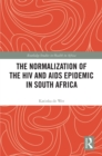 The Normalization of the HIV and AIDS Epidemic in South Africa - eBook